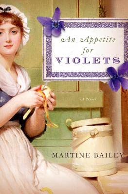 An Appetite for Violets - Bailey, Martine