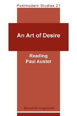 An Art of Desire: Reading Paul Auster - Herzogenrath, Bernd