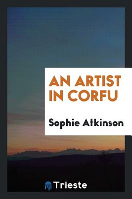 An Artist in Corfu - Atkinson, Sophie