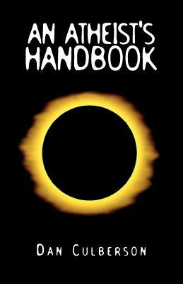 An Atheist's Handbook - Culberson, Dan