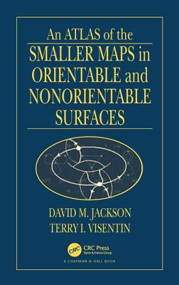 An Atlas of the Smaller Maps in Orientable and Nonorientable Surfaces - Jackson, David, and Visentin, Terry I