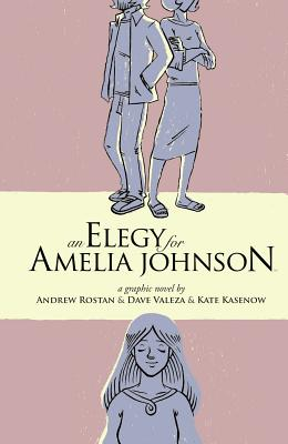 An Elegy for Amelia Johnson - Rostan, Andrew