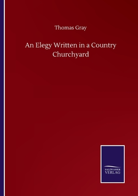 An Elegy Written in a Country Churchyard - Gray, Thomas