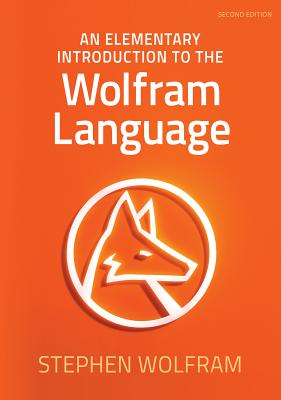 An Elementary Introduction to the Wolfram Language - Wolfram, Stephen