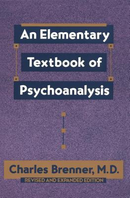 An Elementary Textbook of Psychoanalysis - Brenner, Charles