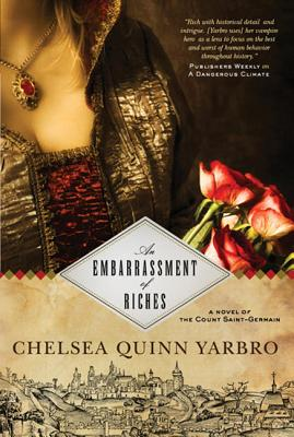 An Embarrassment of Riches: A Novel of the Count Saint-Germain - Yarbro, Chelsea Quinn