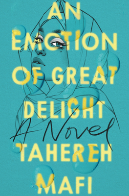 An Emotion of Great Delight - Mafi, Tahereh