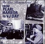 An Era Remembered: From Pearl Harbor to VJ Day