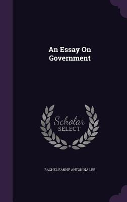 An Essay on Government - Lee, Rachel Fanny Antonina