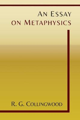 An Essay on Metaphysics - Collingwood, R G