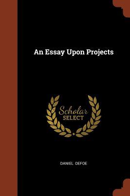 An Essay Upon Projects - Defoe, Daniel