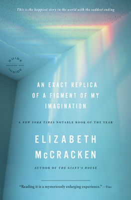An Exact Replica of a Figment of My Imagination - McCracken, Elizabeth