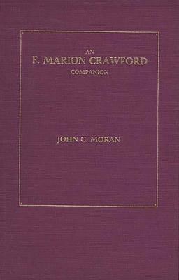 An F. Marion Crawford Companion - Moran, John Charles, and Crawford, F Marion