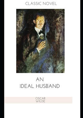 An Ideal Husband - Wilde, Oscar