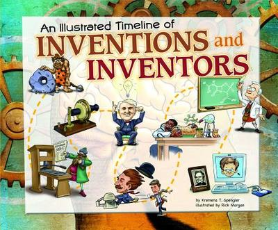 An Illustrated Timeline of Inventions and Inventors - Spengler, Kremena T