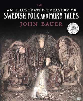 An Illustrated Treasury of Swedish Folk and Fairy Tales -