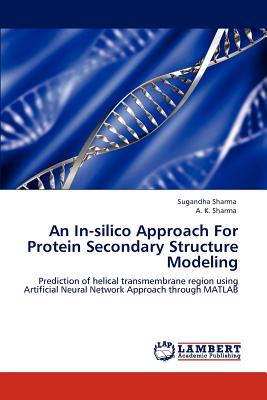 An In-Silico Approach for Protein Secondary Structure Modeling - Sharma, Sugandha