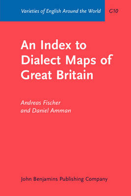 An Index to Dialect Maps of Great Britain - Fischer, Andreas, and Ammann, Daniel