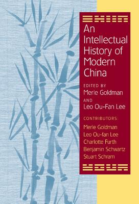 An Intellectual History of Modern China - Goldman, Merle (Editor), and Lee, Leo Ou (Editor)