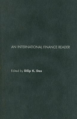 An International Finance Reader - Das, Dilip K, Professor (Editor)