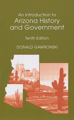 An Introduction to Arizona History and Government - Gawronski, Donald
