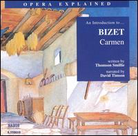 "An Introduction to Bizet's ""Carmen"" - Alan Titus (vocals); David Timson; Doina Palade (vocals); Giorgio Lamberti (vocals); Graciela Alperyn (vocals);..."