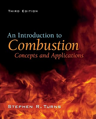 An Introduction to Combustion: Concepts and Applications - Turns, Stephen