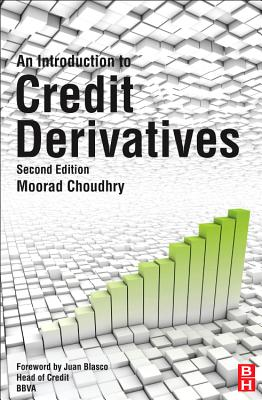 An Introduction to Credit Derivatives - Choudhry, Moorad