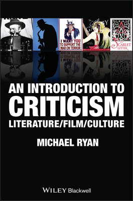 An Introduction to Criticism: Literature - Film - Culture - Ryan, Michael