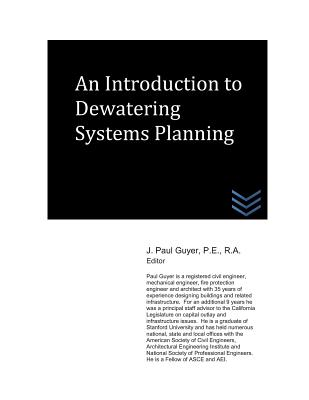 An Introduction to Dewatering Systems Planning - Guyer, J Paul
