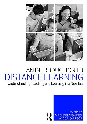 An Introduction to Distance Education: Understanding Teaching and Learning in a New Era - Cleveland-Innes, M F (Editor), and Garrison, D R (Editor)