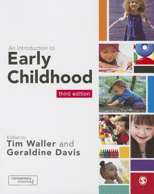 An Introduction to Early Childhood - Waller, Tim (Editor), and Davis, Geraldine (Editor)