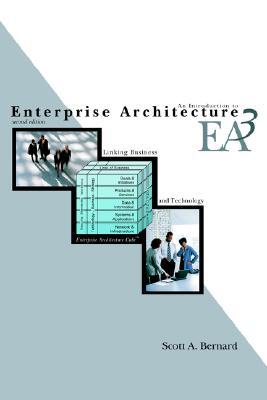 An Introduction to Enterprise Architecture: Second Edition - Bernard, Scott A