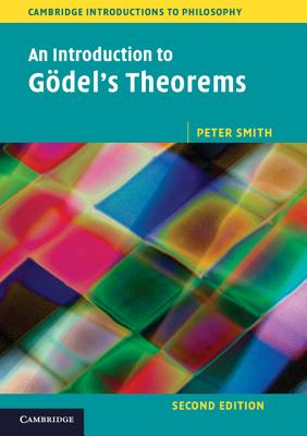 An Introduction to Gödel's Theorems - Smith, Peter