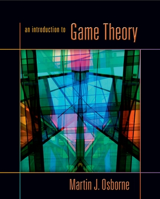 An Introduction to Game Theory - Osborne, Martin J