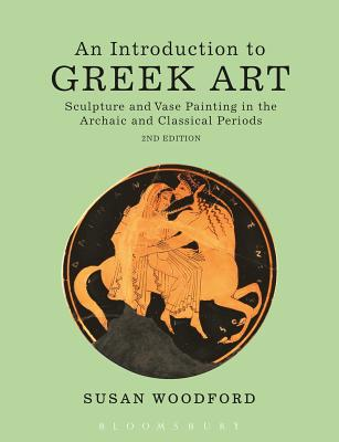 An Introduction to Greek Art: Sculpture and Vase Painting in the Archaic and Classical Periods - Woodford, Susan