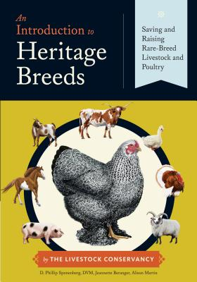 An Introduction to Heritage Breeds: Saving and Raising Rare-Breed Livestock and Poultry - Sponenberg, D Phillip, DVM