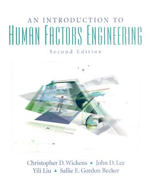 An Introduction to Human Factors Engineering - Wickens, Christopher D