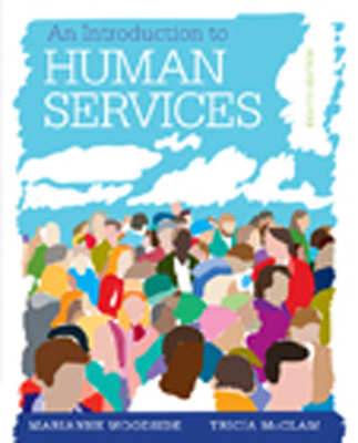 An Introduction to Human Services (Book Only) - Woodside, Marianne R, and McClam, Tricia