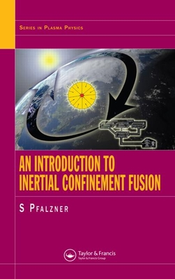 An Introduction to Inertial Confinement Fusion - Pfalzner, Susanne