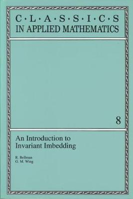 An Introduction to Invariant Imbedding - Bellman, R
