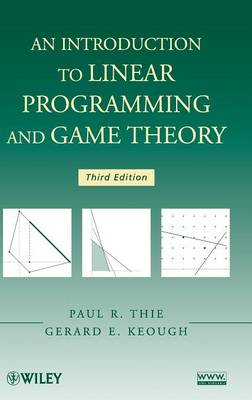 An Introduction to Linear Programming and Game Theory - Thie, Paul R