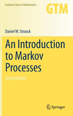 An Introduction to Markov Processes - Stroock, Daniel W