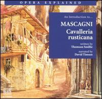 """An Introduction to Mascagni's """"Cavalleria rusticana"""" - Alzbeta Michalkova (contralto); Anna di Mauro (mezzo-soprano); Beniamino Gigli (tenor); David Timson;..."""
