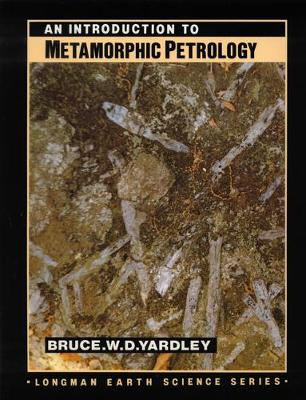An Introduction to Metamorphic Petrology - Yardley, Bruce W