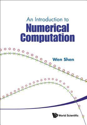 An Introduction To Numerical Computation - Shen, Wenxian