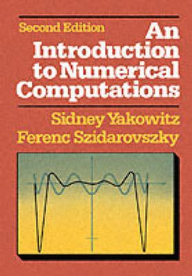 An Introduction to Numerical: Computations. Hock; Bwv 769. - Yakowitz, Sidney, and Szidarovszky, Ferenc