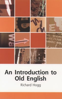 An Introduction to Old English - Sharma, Arvind, PH.D., and Hogg, Richard