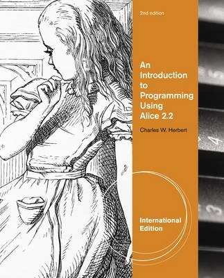 An Introduction to Programming Using Alice 2.2 - Herbert, Charles W.