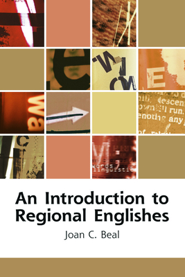 An Introduction to Regional Englishes: Dialect Variation in England - Beal, Joan